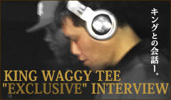 KING WAGGY TEE INTERVIEW