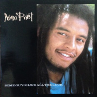 Some Guys Have All The Luck / MAXI PRIEST