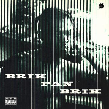 BRIK PAN BRIK - Digital EP + THE PRODIGY - Official MIXTAPE