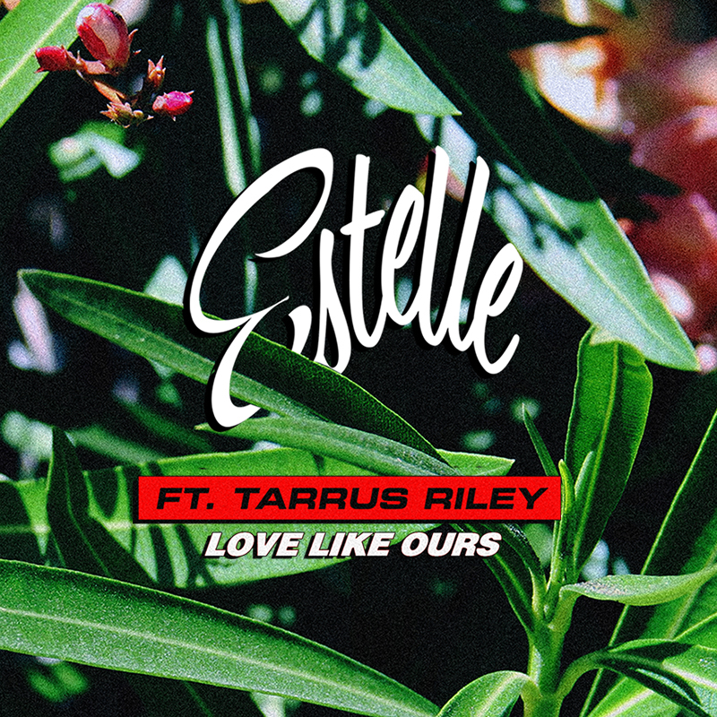 Estelle ft Tarrus Riley_Love Like Ours_Single Cover 2